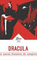 Dracula et autres histoires de vampires de Goethe à Lovecraft