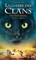 La Guerre des Clans, Cycle 5 : L'Aube des Clans, Tome 5 : La Forêt divisée