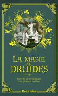 La magie des druides : Secrets et symbolique des plantes sacrées
