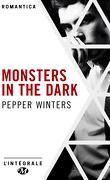 Monsters in the Dark - L'intégrale