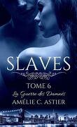 Slaves, Tome 6 : La Guerre des Damnés