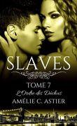 Slaves, Tome 7 : L'Ordre des déchus