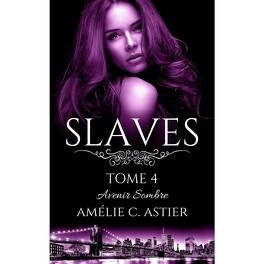 Couverture du livre : Slaves, Tome 4 : Avenir sombre