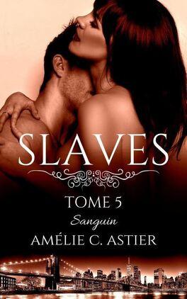 Couverture du livre : Slaves, Tome 5 : Sanguin