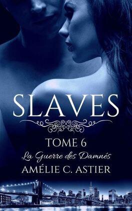 Couverture du livre : Slaves, Tome 6 : La Guerre des Damnés