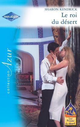 Couverture du livre : Les Princes du désert, Tome 3 : Le Roi du désert