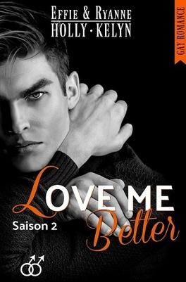 Couverture du livre : Love me, Tome 2 : Better
