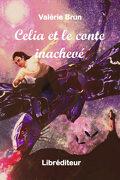 Celia et le conte inachevé