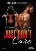 Just don't care, Tome 4 : About you and me