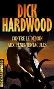 Dick Hardwood contre le démon aux pénis-tentacules