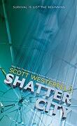 Impostors, Tome 2 : Shatter City