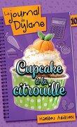 Le journal de Dylane, Tome 10: Cupcake à la citrouille