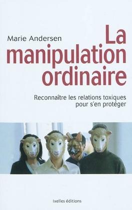 Couverture du livre : La manipulation ordinaire