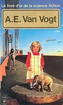 Couverture du livre : Le Livre d'Or de la science-fiction : A. E. Van Vogt