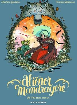 Couverture du livre : Aliénor Mandragore, Tome 5 : Le Val sans retour