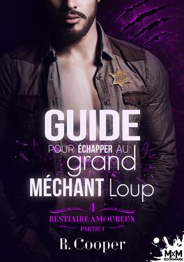 Couverture du livre : Bestiaire amoureux, Tome 4 : Guide pour échapper au grand méchant loup - Partie 1