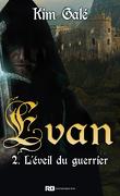 Evan, Tome 2 : L'Éveil du guerrier