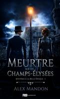 Mystères à la Belle-Epoque, Tome 1 : Meurtre sur les Champs-Elysées