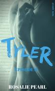 Tyler, Épisode 2