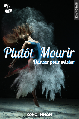 Couverture du livre : Plutôt mourir : Danser pour exister