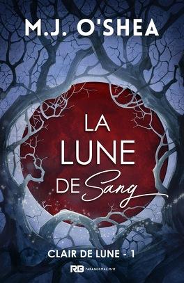 Couverture du livre : Clair de Lune, Tome 1 : La Lune de sang