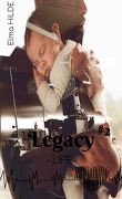 Legacy, Tome 2 : Life