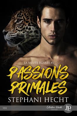 Couverture du livre : La Meute égarée, Tome 1 : Passions primales