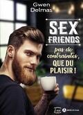 Sex Friends - Pas de contraintes, que du plaisir !