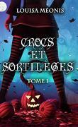 Crocs et sortilèges, Tome 1