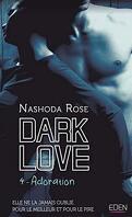 Dark Love, Tome 4 : Adoration