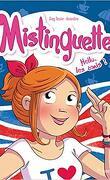 Mistinguette, Tome 10: Hello, les amis!