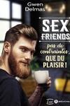 couverture Sex Friends - Pas de contraintes, que du plaisir !