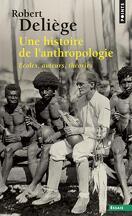 Une histoire de l'anthropologie : écoles, auteurs, théories