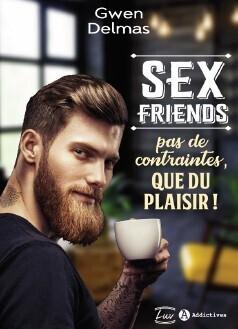 Couverture du livre : Sex Friends - Pas de contraintes, que du plaisir !