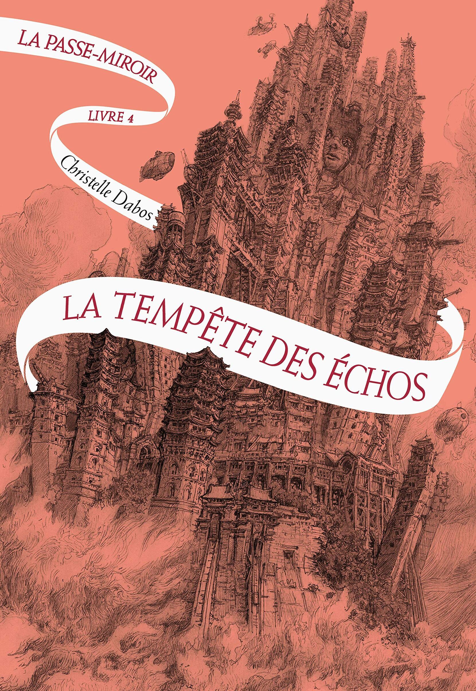 La Passe Miroir, tome 4 : La Tempête des Echos de Christelle Dabos