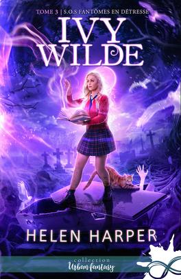 Couverture du livre : Ivy Wilde, Tome 3 : S.O.S fantômes en détresse