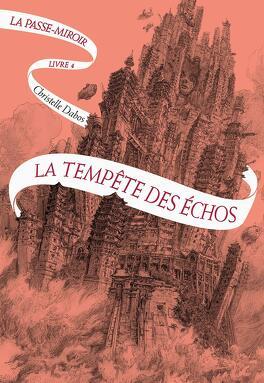 Couverture du livre : La Passe-miroir, Livre 4 : La Tempête des échos