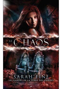 Couverture du livre : Les gardes de la Terre des ombres, tome 3 : Le Chaos