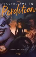 Disney Villains, Tome 3 : Pauvre âme en perdition