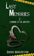 Last Memories, Tome 2 : L'Ordre et la Justice