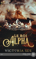 Le Royaume d'Askara, Tome 1 : Le roi Alpha
