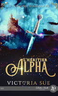 Le Royaume d'Askara, Tome 2 : L'Héritier alpha