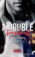 À double tranchant, Tome 1 : Manipulations