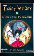 Fairy Valley Tome 2 Le donjon des Mandragores