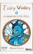 Fairy Valley Tome 3 Le secret de la Fée Noire