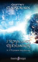 Les Royaumes éphémères, Tome 3 : L'Hypérion des océans