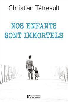 Couverture du livre : Nos enfants sont immortels
