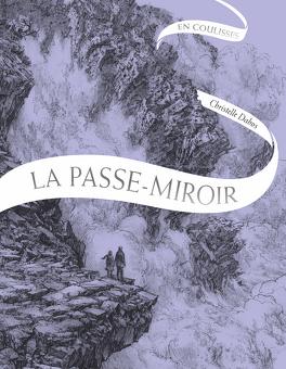 Couverture du livre : La Passe-Miroir : En coulisses