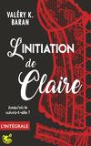 L'initiation de Claire - L'intégrale