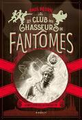 Le Club des chasseurs de fantômes, Tome 2 : Le Mystère de la statuette